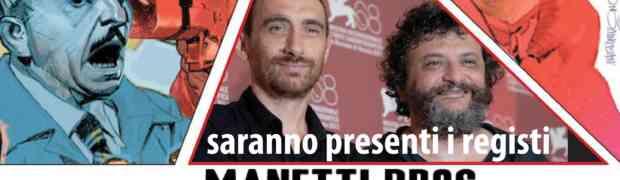 Venerdì 13 Marzo serata evento  al Piccolo Cineclub Tirreno. Saranno nostri ospiti i  Manetti Bros. Presenteranno, in prima visione a Follonica, il loro ultimo film,